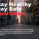 stay healthy stay safe slow down